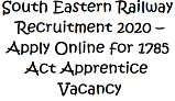 South Eastern Railway Recruitment 2020 – Apply Online for 1785 Act Apprentice Vacancy